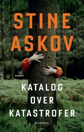 """Stine Askov: Katalog over katastrofer : roman (""""LÆSETASKE"""" - udlånes kun til Læsekredse) (Læsetaske)"""