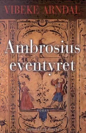 Vibeke Arndal: Ambrosiuseventyret : roman