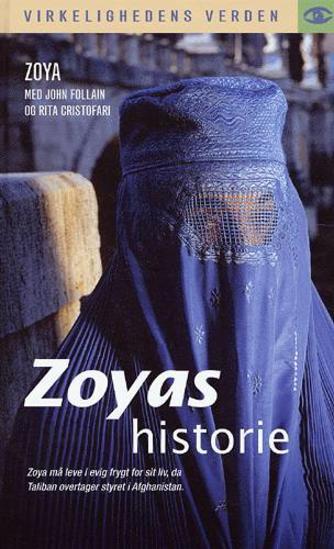 Zoya: Zoyas historie : en afghansk kvindes kamp for frihed