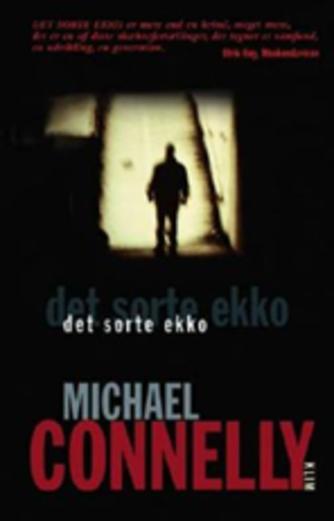 Michael Connelly: Det sorte ekko