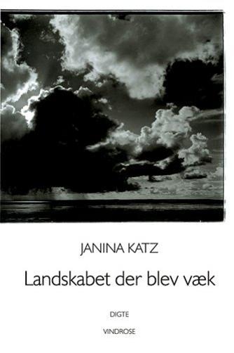Janina Katz: Landskabet der blev væk : digte