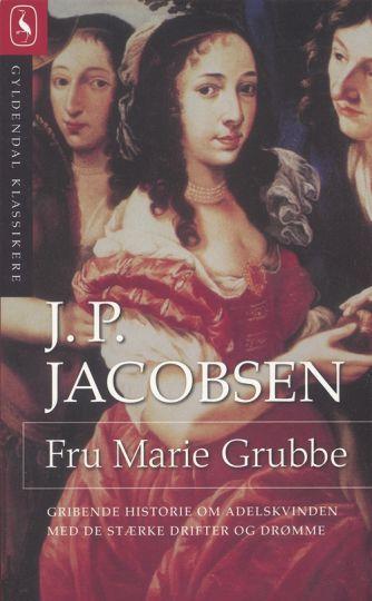 J. P. Jacobsen (f. 1847): Fru Marie Grubbe