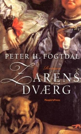 Peter Fogtdal: Zarens dværg : roman