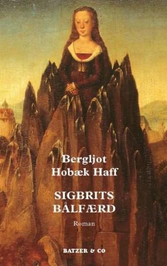 Bergljot Hobæk Haff: Sigbrits bålfærd : roman