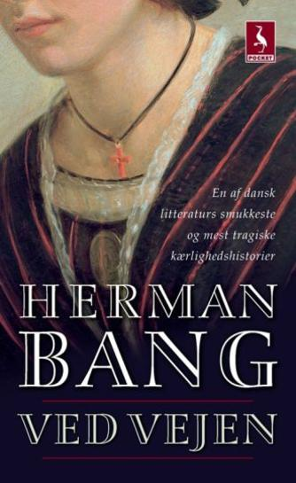 Herman Bang: Ved vejen