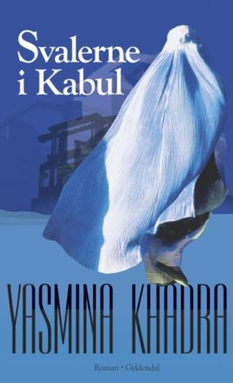 Yasmina Khadra: Svalerne i Kabul : roman