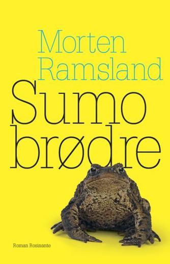 Morten Ramsland: Sumobrødre : roman