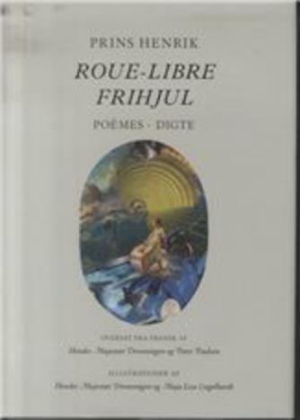 Henrik  (prins, Margrethe II, dronning af Danmark): Roue-libre : poèmes