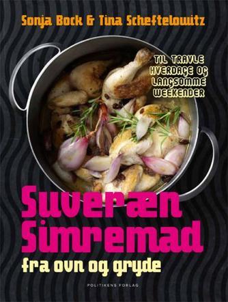 : Suveræn simremad : fra ovn og gryde