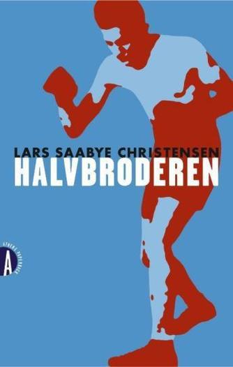Lars Saabye Christensen (f. 1953): Halvbroderen : roman