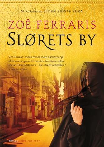 Zoë Ferraris: Slørets by