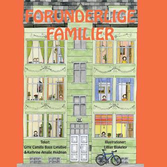 Gitte Camilla Buus Lyngbye, Kathrine Amalie Hvidman, Lillian Blakeley: Forunderlige familier