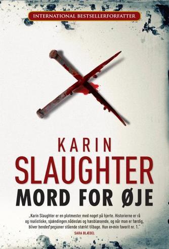 Karin Slaughter: Mord for øje