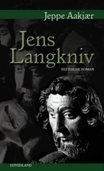 Jeppe Aakjær: Jens Langkniv : af Fjends Herreds Krønikebog : roman