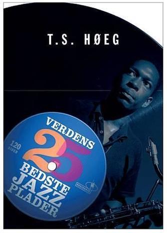 T. S. Høeg: Verdens 25 bedste jazzplader