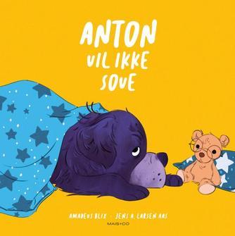 Amadeus Blix, Jens A. Larsen Aas: Anton vil ikke sove