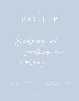 Christine Svingkær Egholm: Bryllup : something old, something new, something -