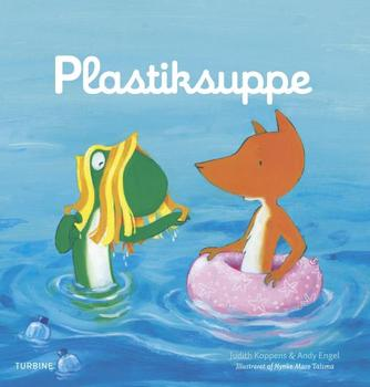 Judith Koppens, Andy Engel, Nynke Talsma: Plastiksuppe
