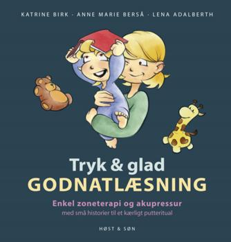 Katrine Birk (f. 1989), Anne Marie Berså, Lena Adalberth: Tryk & glad godnatlæsning
