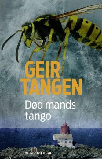 Geir Tangen (f. 1970): Død mands tango : kriminalroman