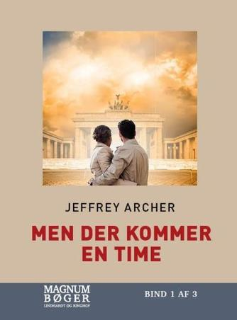 Jeffrey Archer: Men der kommer en time. Bind 1 (Magnumbøger)