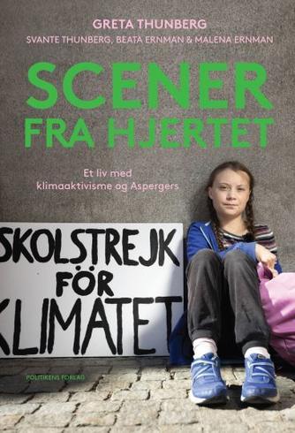 Greta Thunberg: Scener fra hjertet : et liv med klimaaktivisme og Aspergers