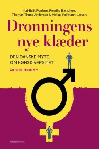 Mai-Britt Poulsen: Dronningens nye klæder : den danske myte om kønsdiversitet