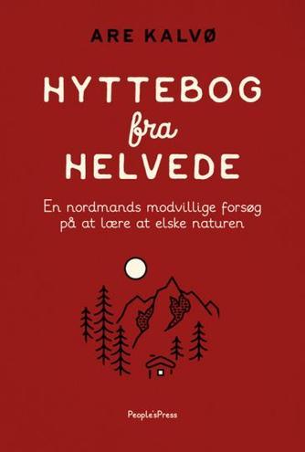 Are Kalvø (f. 1969): Hyttebog fra helvede