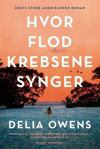 Delia Owens: Hvor flodkrebsene synger