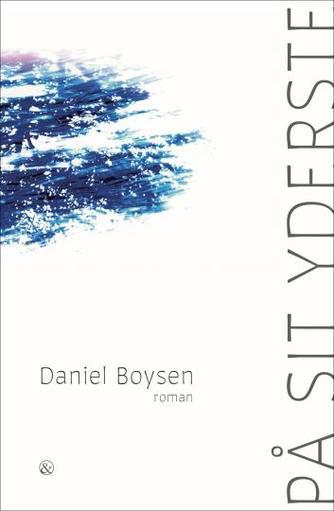 Daniel Boysen (f. 1986): På sit yderste : roman