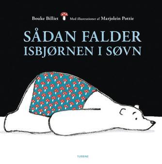 Bouke Billiet, Marjolein Pottie: Sådan falder isbjørnen i søvn