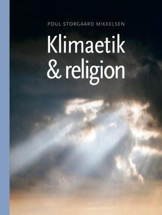 Poul Storgaard Mikkelsen: Klimaetik & religion