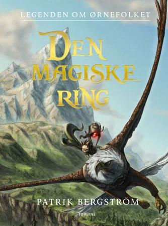 Patrik Bergström: Legenden om Ørnefolket - den magiske ring