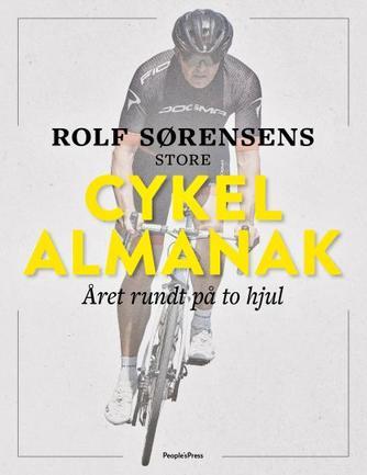 Rolf Sørensen (f. 1965), Jonas Nyrup: Rolf Sørensens store cykelalmanak : året rundt på to hjul