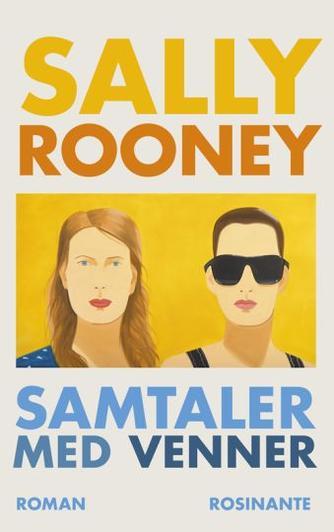 Sally Rooney (f. 1991): Samtaler med venner : roman