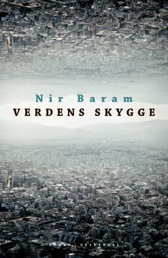 Nir Baram (f. 1976): Verdens skygge