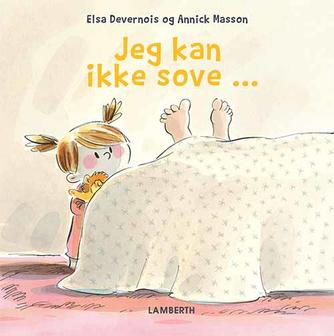 Elsa Devernois, Annick Masson: Jeg kan ikke sove -