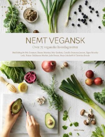 : Nemt vegansk : 75 veganske hverdagsretter