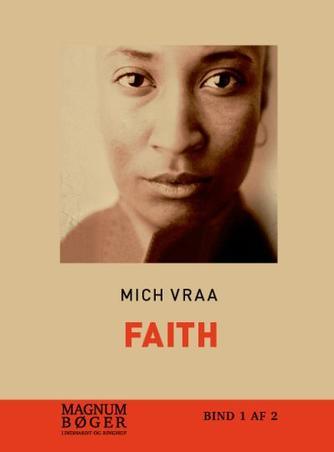 Mich Vraa: Faith : 1665-1918. Bind 2 (Magnumbøger)