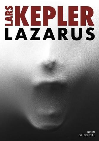 Lars Kepler: Lazarus : kriminalroman