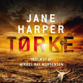 Jane Harper: Tørke (Ved Mikkel Bay Mortensen)