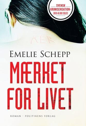 Emelie Schepp (f. 1979): Mærket for livet