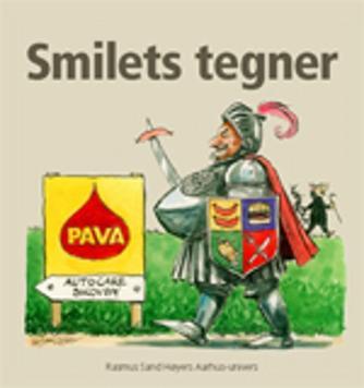 Rasmus Sand Høyer: Smilets tegner : Rasmus Sand Høyers Aarhus-univers