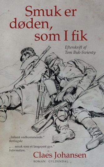 Claes Johansen (f. 1957): Smuk er døden, som I fik : roman