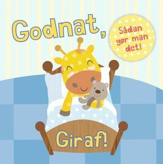 Nick Ackland, Sam Walshaw: Godnat, Giraf!