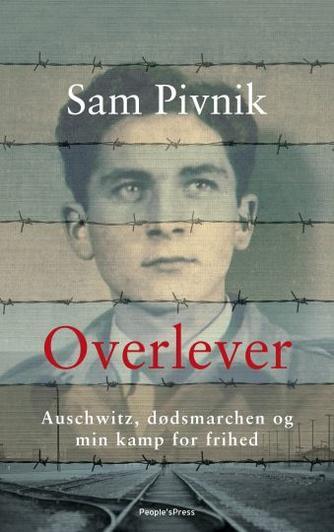 Sam Pivnik: Overlever : Auschwitz, dødsmarchen og min kamp for frihed