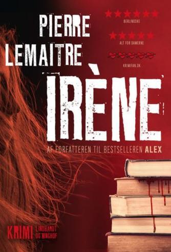 Pierre Lemaitre (f. 1951): Irène