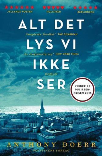 Anthony Doerr: Alt det lys vi ikke ser : roman