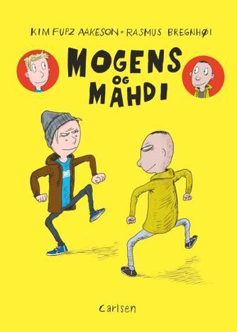 Kim Fupz Aakeson: Mogens og Mahdi
