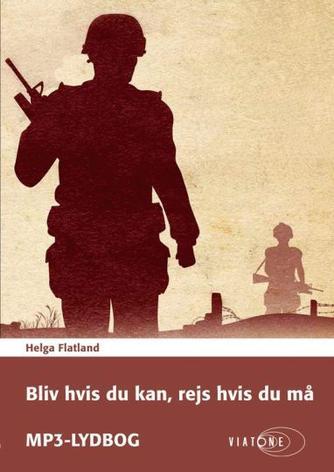 Helga Flatland: Bliv hvis du kan, rejs hvis du må
